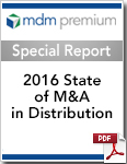 MDM Special Report - 2016 State of M&A in Distribution