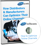 Case Study Review: How Manufacturers & Distributors Can Optimize Their Online Channel (DVD)