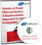 Islands of Profit Webcast Series: A Businesswide Approach to Improving Profitability