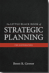 The Little Black Book of Strategic Planning for Distributors